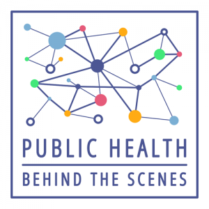Public Health Behind the Scenes Podcast