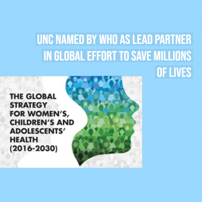 Text read: UNC named by WHO as Lead Partner in Global Effort to save Millions of Lives