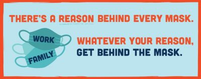 """This banner is from the NCDHHS """"Whatever your reason, get behind the mask"""" campaign."""